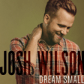 Free Download Josh Wilson Dream Small Mp3