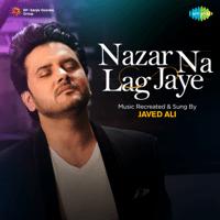 Nazar Na Lag Jaye Javed Ali