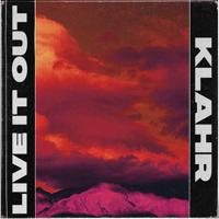 Live It Out Klahr