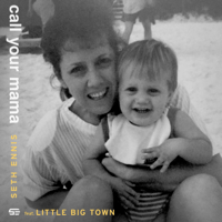 Call Your Mama (feat. Little Big Town) Seth Ennis