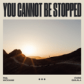 Free Download Phil Wickham & Chris Quilala You Cannot Be Stopped Mp3