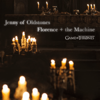 Free Download Florence + The Machine Jenny of Oldstones (Game of Thrones) Mp3