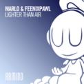 Free Download MaRLo & Feenixpawl Lighter Than Air Mp3
