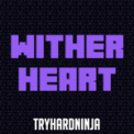 Free Download TryHardNinja Wither Heart Mp3