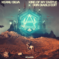 King of My Castle (Don Diablo Edit) Don Diablo & Keanu Silva