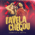 Free Download Ludmilla & Anitta Favela Chegou (Ao Vivo) Mp3