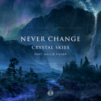 Never Change (feat. Gallie Fisher) Crystal Skies MP3