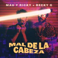 Mal de la Cabeza Mau y Ricky & Becky G.
