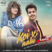 Koi Vi Nahi Remix (with Rajat Nagpal) Shirley Setia & Gurnazar