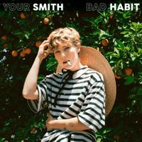 Bad Habit Your Smith