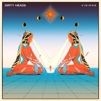 Visions Dirty Heads