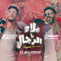 Yallah Ya Rjal (feat. Chawki & Bilal Africano) Zouhair Bahaoui