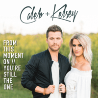 From This Moment On / You're Still the One Caleb and Kelsey MP3