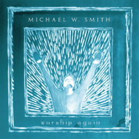 Ancient Words Michael W. Smith MP3