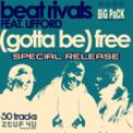 Free Download Beat Rivals Gotta Be Free (Carpenter Mix) Mp3
