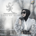 Free Download Syahrini I Love You Allah Mp3