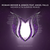 Higher (LTN Sunrise Remix) [feat. Angel Falls] Roman Messer & Armos