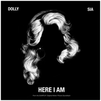Here I Am (From the Dumplin' Original Motion Picture Soundtrack) Dolly Parton & Sia