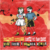 Ready to Get High (Vibe Tribe & Somnia Remix) Coming Soon