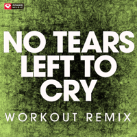 No Tears Left to Cry (Workout Remix) Power Music Workout