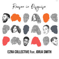 Reason in Disguise (feat. Jorja Smith) Ezra Collective