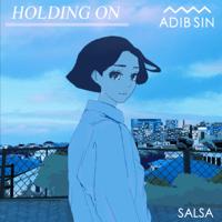 Holding On (feat. Salsa) Adib Sin