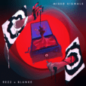 Free Download Rezz & Blanke Mixed Signals Mp3