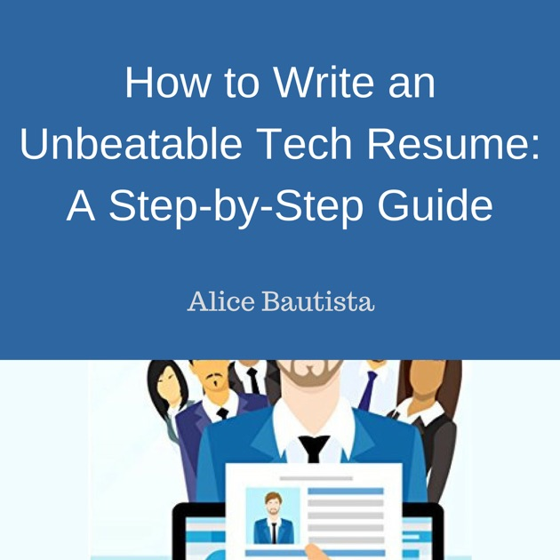 How to Write an Unbeatable Tech Resume A Step-by-Step Guide