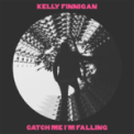 Free Download Kelly Finnigan Catch Me I'm Falling Mp3
