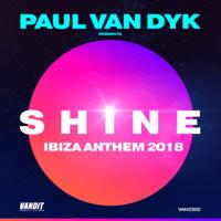 SHINE Ibiza Anthem 2018 (Paul van Dyk presents SHINE) Paul van Dyk & Shine