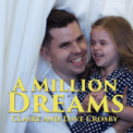 Free Download Claire Ryann Crosby A Million Dreams (with Dave Crosby) Mp3