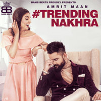 Trending Nakhra (feat. Ginni Kapoor) Amrit Maan