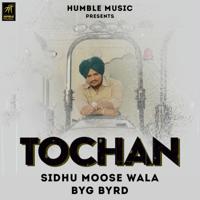 Tochan Sidhu Moose Wala MP3