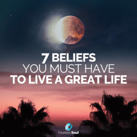 7 Beliefs You Must Have to Live a Great Life Fearless Soul MP3