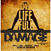 My Life Full Damage Dhinesh Dhanush