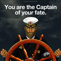 You Are the Captain of Your Fate Fearless Motivation