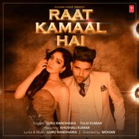 Raat Kamaal Hai Guru Randhawa & Tulsi Kumar song