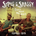 Free Download Sting & Shaggy Don't Make Me Wait (Tropkillaz Remix) Mp3