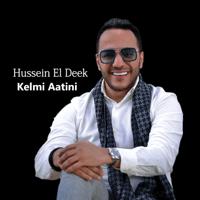 Kelmi Aatini Hussein el Deek MP3