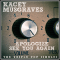 Free Download Kacey Musgraves Apologize (Acoustic Version) Mp3