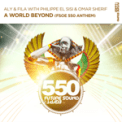 Free Download Aly & Fila A World Beyond (FSOE550 Anthem) [with Philippe el Sisi & Omar Sherif] Mp3