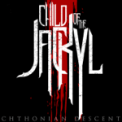 Free Download Child of the Jackyl Chthonian Descent Mp3