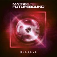 Believe Matrix & Futurebound MP3