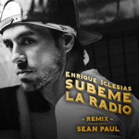 SÚBEME LA RADIO (REMIX) Enrique Iglesias & Sean Paul