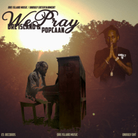 We Pray (feat. Popcaan) Dre Island song
