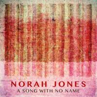 A Song With No Name Norah Jones MP3