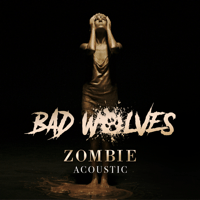 Zombie (Acoustic) Bad Wolves