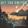 Free Download Hit the Switch Down and Out Mp3