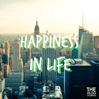 Happiness in Life The Vlog Sounds