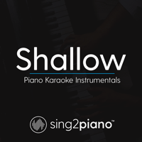 Shallow (Lower Key) Originally Performed by Lady Gaga & Bradley Cooper] [Piano Karaoke Version] Sing2Piano
